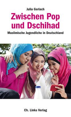 Zwischen Pop und Dschihad von Gerlach,  Julia
