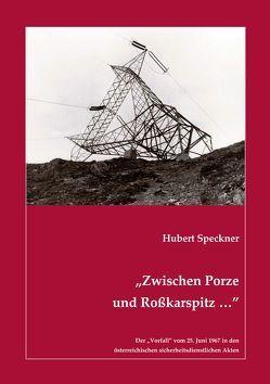"""""""Zwischen Porze und Roßkarspitz …"""" von Speckner,  Hubert"""