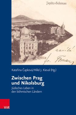 Zwischen Prag und Nikolsburg von Capkova,  Katerina, Kieval,  Hillel J.