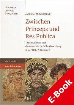 Zwischen Princeps und Res Publica von Geisthardt,  Johannes M.