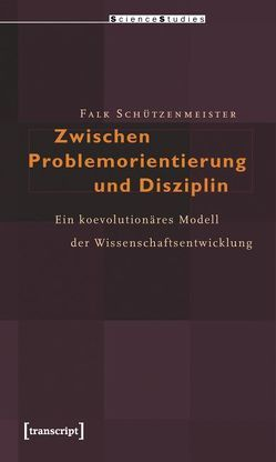 Zwischen Problemorientierung und Disziplin von Schützenmeister,  Falk