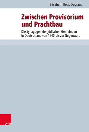 Zwischen Provisorium und Prachtbau von Brenner,  Michael, Rees-Dessauer,  Elisabeth, Rohrbacher,  Stefan