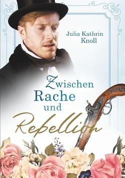 Zwischen Rache und Rebellion von Knoll,  Julia Kathrin