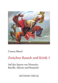 Zwischen Rausch und Kritik 1 von Bäuerl,  Carsten