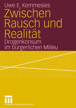 Zwischen Rausch und Realität von Kemmesies,  Uwe, Werse,  Bernd