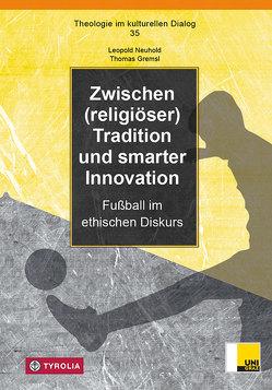 Zwischen (religiöser) Tradition und smarter Innovation von Gremsl,  Thomas, Neuhold,  Leopold