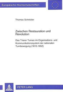 Zwischen Restauration und Revolution von Schnitzler,  Thomas