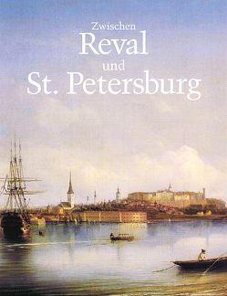 Zwischen Reval und St. Petersburg von Pahlen,  Hans von der, Pahlen,  Magnus von der, Wistinghausen,  Henning von