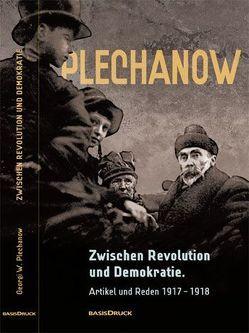 Zwischen Revolution und Demokratie von Hedeler,  Wladislaw, Plechanow,  Georgi W, Stoljarowa,  Ruth