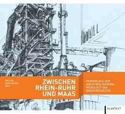 Zwischen Rhein-Ruhr und Maas von Buschmann,  Walter