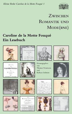 Zwischen Romantik und Mode(rne) von Gribnitz,  Barbara, Motte Fouque,  Caroline de la, Neumann,  Thomas