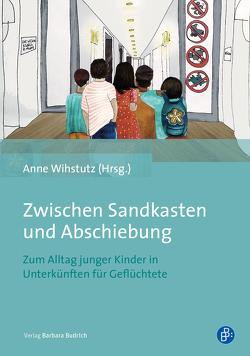 Zwischen Sandkasten und Abschiebung von Wihstutz,  Anne