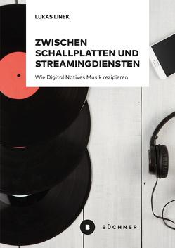 Zwischen Schallplatten und Streamingdiensten von Linek,  Lukas