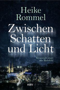 Zwischen Schatten und Licht von Rommel,  Heike