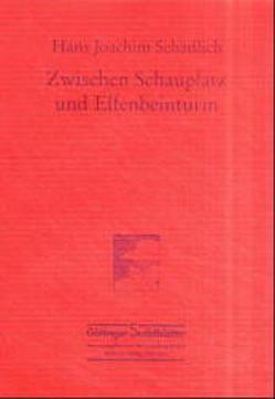 Zwischen Schauplatz und Elfenbeinturm von Arnold,  Heinz L, Schädlich,  Hans J