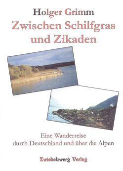 Zwischen Schilfgras und Zikaden von Grimm,  Holger, Laufenburg,  Heike