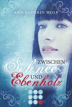 Zwischen Schnee und Ebenholz (Die Märchenherz-Reihe 1) von Wolf,  Ann-Kathrin