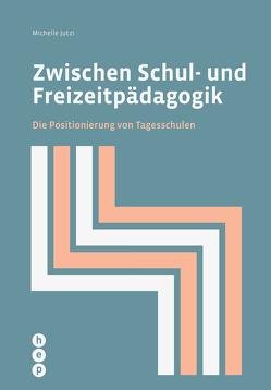 Zwischen Schul- und Freizeitpädagogik (E-Book) von Jutzi,  Michelle