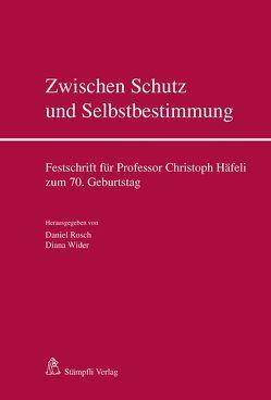 Zwischen Schutz und Selbstbestimmung von Rösch,  Daniel, Wider,  Diana