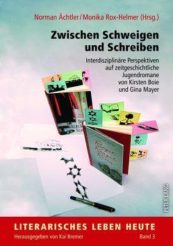 Zwischen Schweigen und Schreiben von Ächtler,  Norman, Rox-Helmer,  Monika