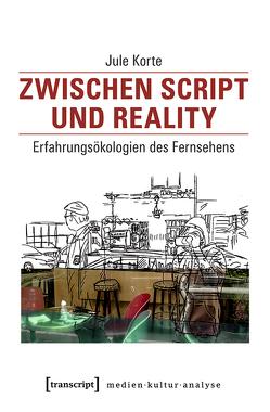 Zwischen Script und Reality von Korte,  Jule