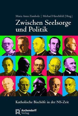Zwischen Seelsorge und Politk von Hirschfeld,  Michael, Zumholz,  Maria Anna