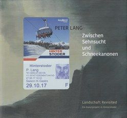 Zwischen Sehnsucht und Schneekanonen von Lang,  Peter