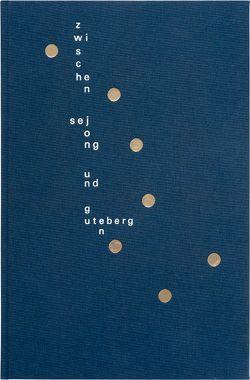 Zwischen Sejong und Gutenberg von Ahn,  Sang-Soo, Blume,  Julia, Bose,  Günter Karl
