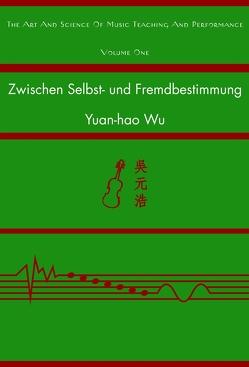 Zwischen Selbst- und Fremdbestimmung von Wu,  Yuan-hao