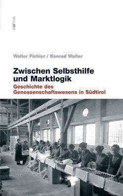 Zwischen Selbsthilfe und Marktlogik von Pichler,  Walter, Walter,  Konrad