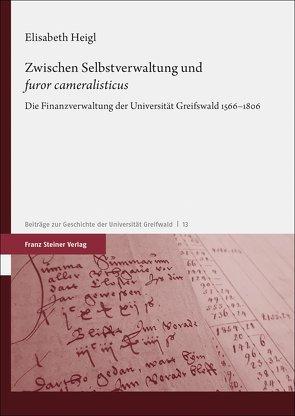 """Zwischen Selbstverwaltung und """"furor cameralisticus"""" von Heigl,  Elisabeth"""