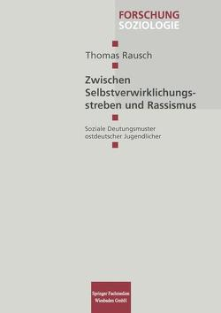 Zwischen Selbstverwirklichungsstreben und Rassismus von Rausch,  Thomas