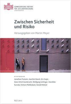 Zwischen Sicherheit und Risiko von Franzen,  Jonathan, Gauck,  Joachim, Gujer,  Eric, Meyer,  Martin