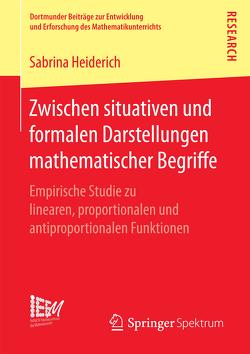 Zwischen situativen und formalen Darstellungen mathematischer Begriffe von Heiderich,  Sabrina