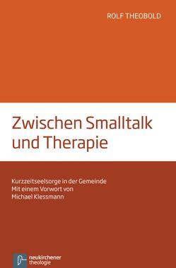Zwischen Smalltalk und Therapie von Klessmann,  Michael, Theobold,  Rolf