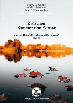 Zwischen Sommer und Winter von Güldenpenning,  Max, Langhans,  Peggy, Schröder,  Andrea