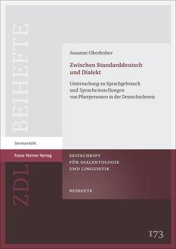 Zwischen Standarddeutsch und Dialekt von Oberholzer,  Susanne