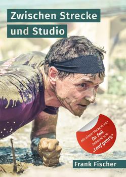 Zwischen Strecke und Studio von Fischer,  Frank