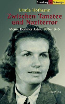 Zwischen Tanztee und Naziterror von Hofmann,  Ursula, Kleindienst,  Jürgen