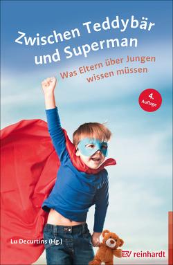 Zwischen Teddybär und Superman von Decurtins,  Lu