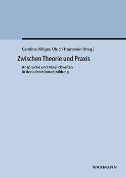Zwischen Theorie und Praxis von Trautwein,  Ulrich, Villiger,  Caroline