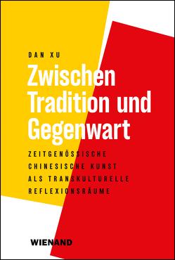 Zwischen Tradition und Gegenwart von Dan,  Xu