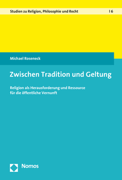 Zwischen Tradition und Geltung von Roseneck,  Michael