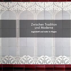 Zwischen Tradition und Moderne: Jugendstil und mehr in Hagen von Belgin,  Tayfun, Bergmann,  Jens, Eckhoff,  Michael, May,  Elisabeth, Schulte,  Birgit