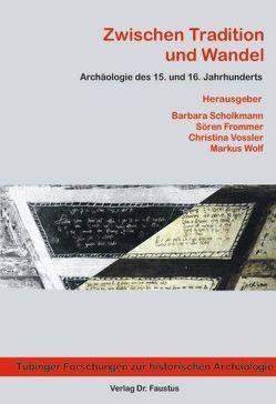 Zwischen Tradition und Wandel von Frommer,  Sören, Scholkmann,  Barbara, Vossler,  Christina