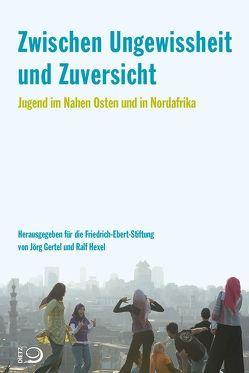 Zwischen Ungewissheit und Zuversicht von Gertel,  Jörg, Hexel,  Ralf