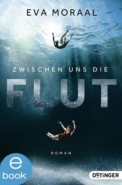 Zwischen uns die Flut von Erdorf,  Rolf, Hauptmann,  David B., Moraal,  Eva