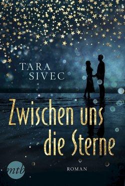 Zwischen uns die Sterne von Sivec,  Tara, Trautmann,  Christian