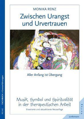 Zwischen Urangst und Urvertrauen von Herzka,  Heinz Stefan, Renz,  Monika