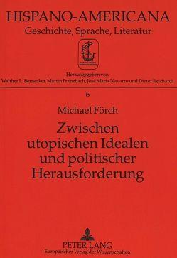 Zwischen utopischen Idealen und politischer Herausforderung von Förch,  Michael